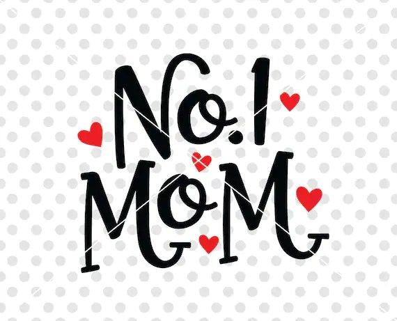 Download Number One Mom SVG DXF Cutting File, No 1 Mom Svg Cut File ...