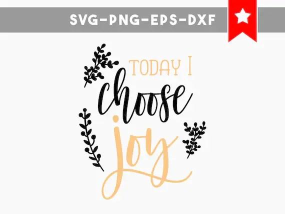 Download today i choose joy svg file choose joy svg file motivational