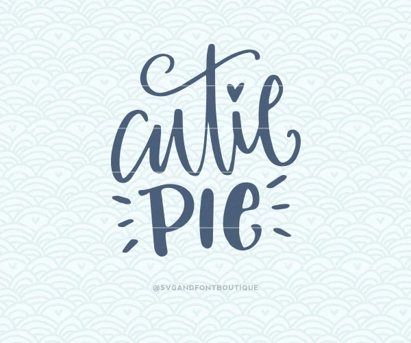 Download SVG Cuttable Vector Cutie Pie SVG Vector file. Print or