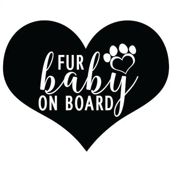 Download Fur Baby On Board Vinyl Decal Animal Lover Dog Lover Cat