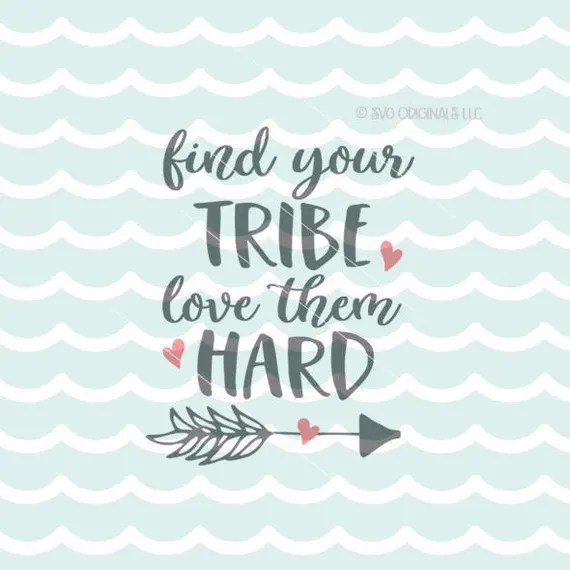 Download Find Your Tribe Love Them Hard SVG Vector File. Cricut ...