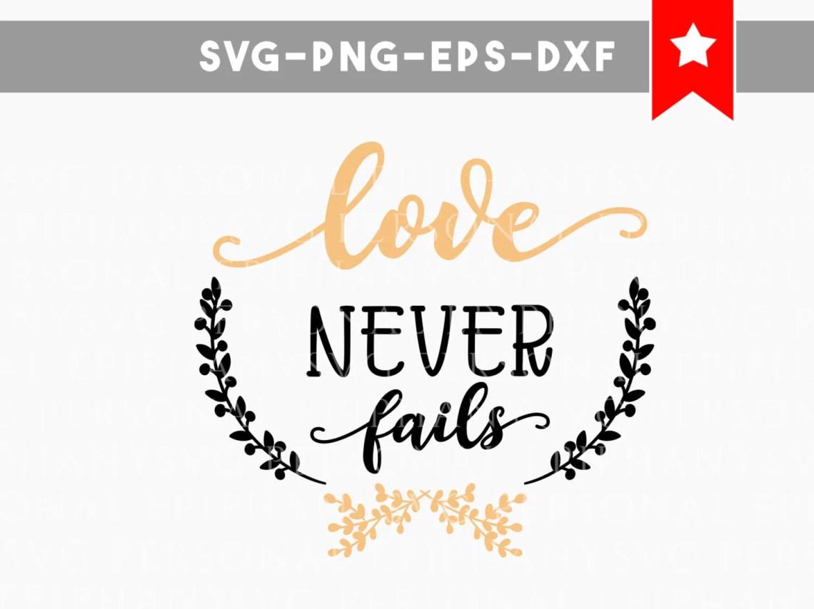 Download love never fails svg, bible verse svg, scripture svg ...