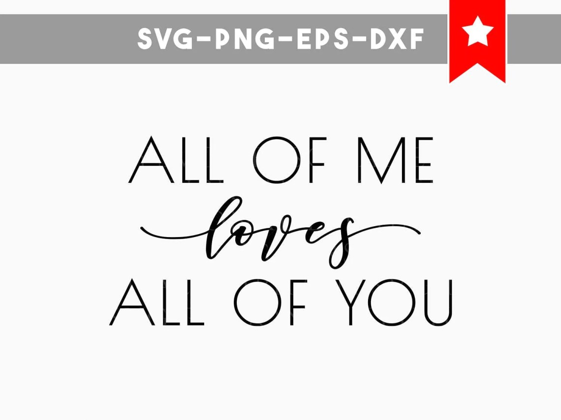 all of me loves all of you svg, love quotes, gift for ...