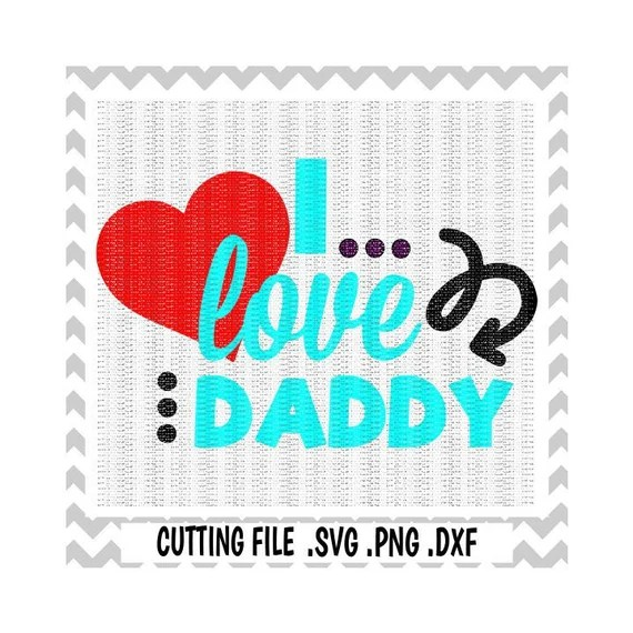 Download Daddy Svg I Love Daddy Svg-Dxf-Fcm-Png Cutting Files For