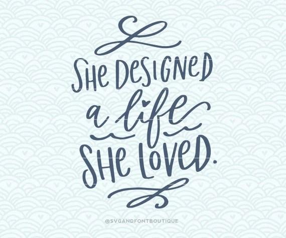 Download SVG Cuttable Vector She Designed a life she loved SVG