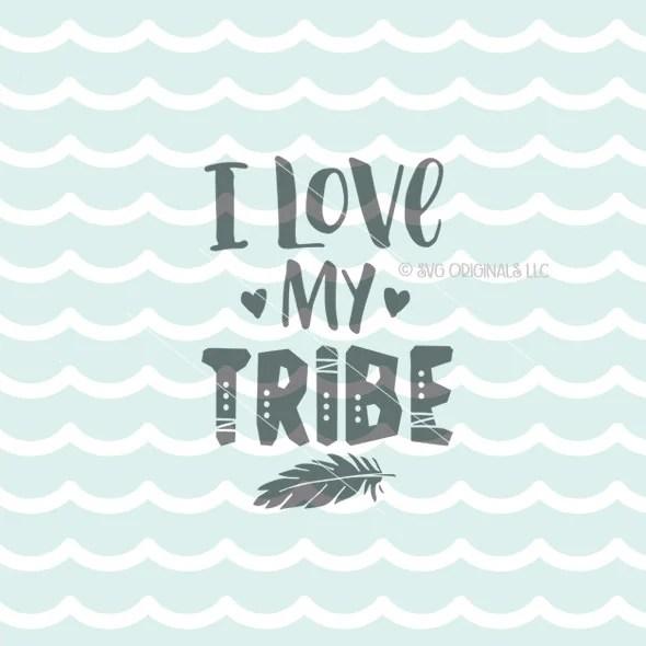 Download I Love My Tribe SVG File. Cricut Explore & more. Family Love