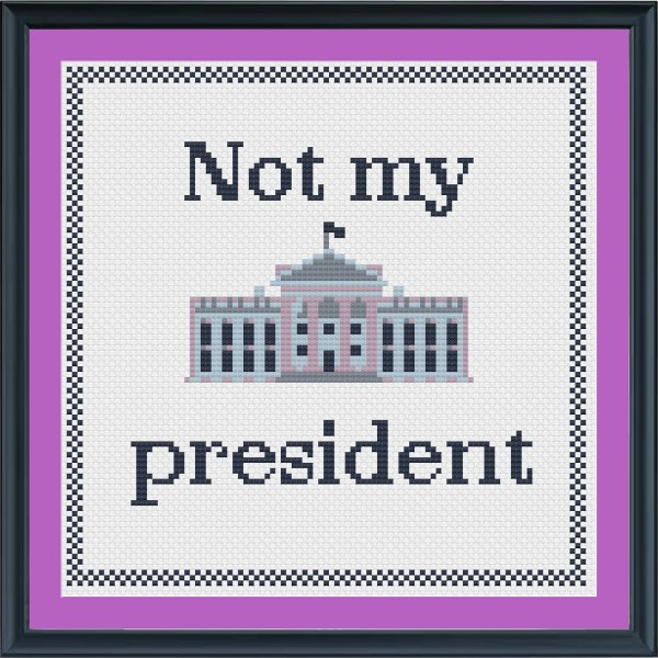 Not my president Cross Stitch Pattern Anti Trump Cross Stitch