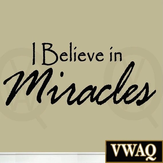 I Believe in Miracles Wall Decals by VWAQ