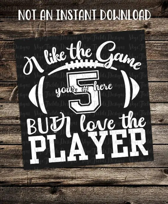 Download I Like the Game but I Love the Player Custom SVG JPG PNG or