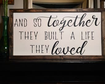 Download And So Together They Built A Life They Loved Wood Sign