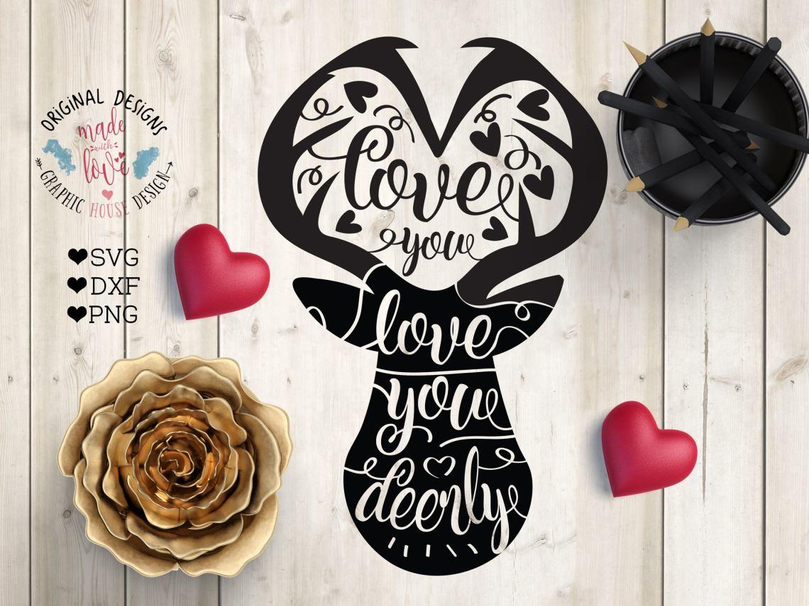 Download Deer svg, Love you Deerly Cut File in SVG, DXF, png, Love ...