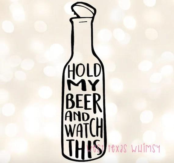 Download Hold My Beer SVG Beer svg Beer bottle svg Funny Dad svg