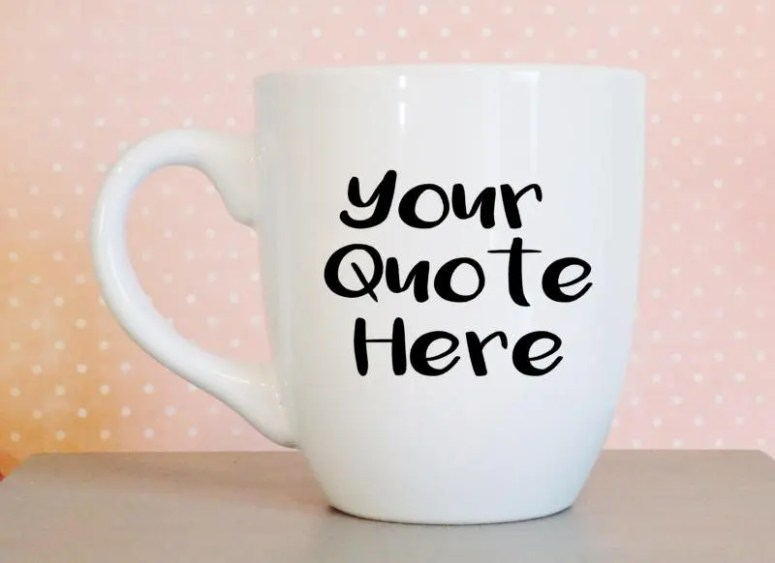 Custom Coffee mug, Quote ...