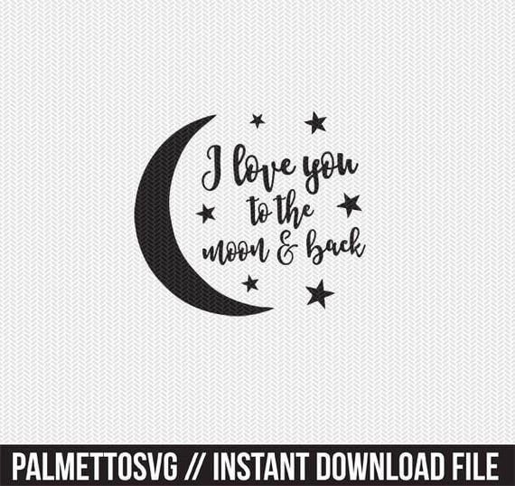 Download i love you to the moon and back svg dxf file instant ...