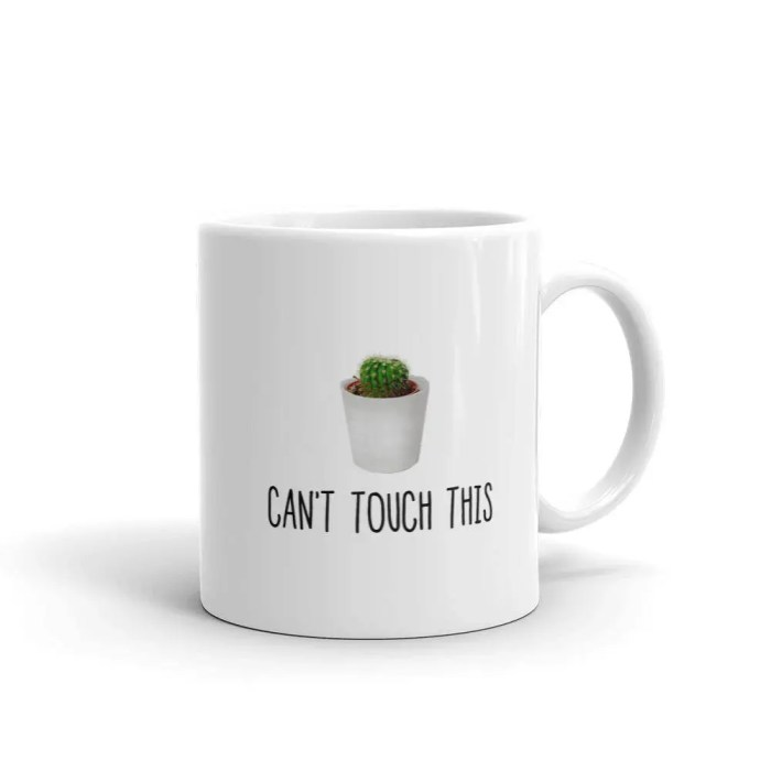 """Mug """"can't touch..."""