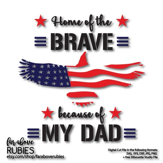 Download Home of the Brave because of My Dad American Flag Eagle SVG