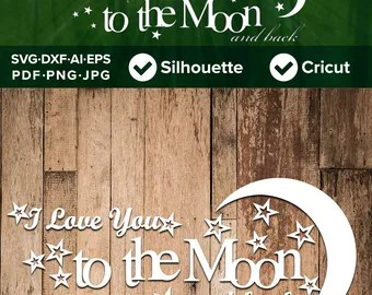 Download Love You To The Moon And Back. SVG PNG Cut File