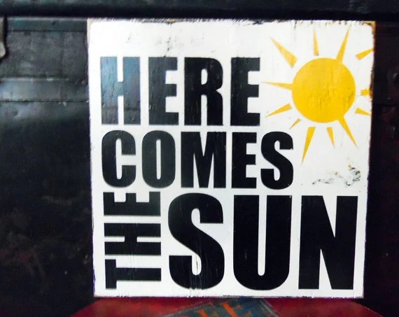 Typography Wall Art- Here Comes the Sun Wood Sign