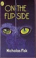 book cover of   On the Flip Side   (Flip Side)   by  Nicholas Fisk