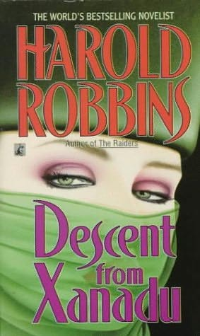 book cover of Descent from Xanadu by Harold Robbins