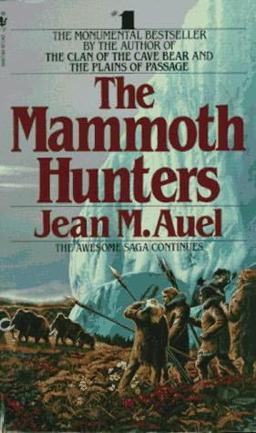 book cover of<br /><br /><br /><br /><br /><br /><br /> The Mammoth Hunters<br /><br /><br /><br /><br /><br /><br /> (Earth's Children, book 3)<br /><br /><br /><br /><br /><br /><br /> by<br /><br /><br /><br /><br /><br /><br /> Jean Marie Auel