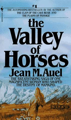 book cover of<br /><br /><br /><br /><br /><br /><br /> The Valley of Horses<br /><br /><br /><br /><br /><br /><br /> (Earth's Children, book 2)<br /><br /><br /><br /><br /><br /><br /> by<br /><br /><br /><br /><br /><br /><br /> Jean Marie Auel