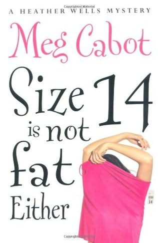 book cover of   Size 14 Is Not Fat Either    (Heather Wells Mysteries, book 2)  by  Meg Cabot
