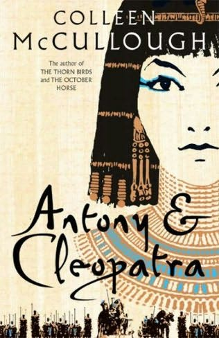 Antony & Cleopatra by: Colleen McCullough