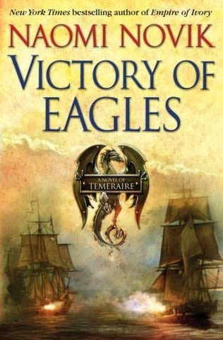 Victory of Eagles by: Naomi Novik