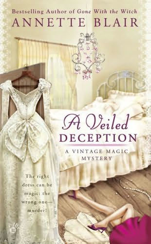 book cover of  A Veiled Deception   (Vintage Magic Mystery, book 1) by Annette Blair