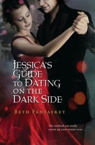 book cover of   Jessica's Guide to Dating on the Dark Side    (Jessica, book 1)  by  Beth Fantaskey