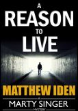 A Reason to Live (Marty Singer Mystery #1)
