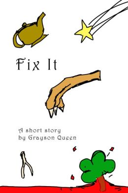 Fix It by Grayson Queen
