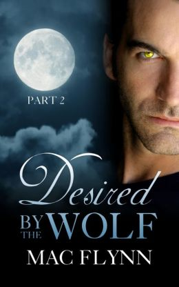 Desired By the Wolf: Part 2 (BBW Werewolf / Shifter Romance)