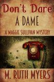 Don't Dare a Dame (Maggie Sullivan mysteries, #3)