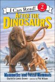 After the Dinosaurs: Mammoths and Fossil Mammals (I Can Read Book Series: Level 2)
