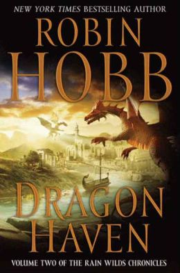 Dragon Haven (Rain Wilds Chronicles #2) by Robin Hobb ...