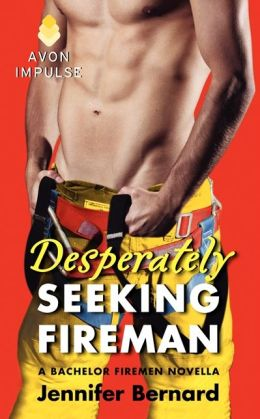 Desperately Seeking Fireman: A Bachelor Firemen Novella