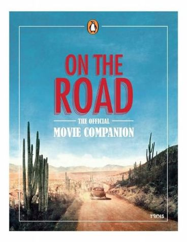 On the Road: The Official Movie Companion