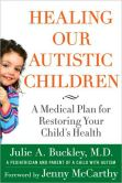 Healing Our Autistic Children: A Medical Plan for Restoring Your Child's Health