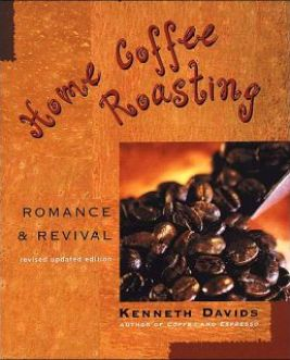 Home Coffee Roasting: Romance & Revival