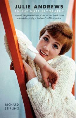 Julie Andrews An Intimate Biography By Richard Stirling 9780312564988 Paperback Barnes