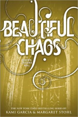 Beautiful Chaos (Beautiful Creatures Series #3)