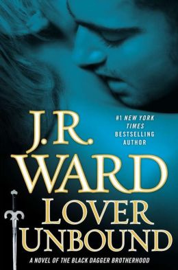 Lover Unbound (Collector's Edition): A Novel of the Black Dagger Brotherhood J.R. Ward