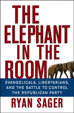 Elephant in the Room: Evangelicals, Libertarians, and the ...