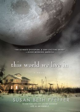 This World We Live In (Life As We Knew It Series #3)