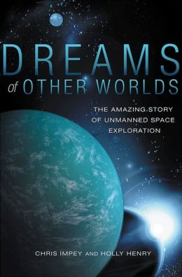 Dreams of Other Worlds The Amazing Story of Unmanned