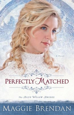 Perfectly Matched (Blue Willow Brides Series #3)