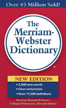 The Merriam-Webster Dictionary by Merriam-Webster, Inc ...