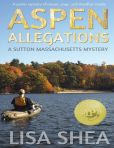 Aspen Allegations - A Sutton Massachusetts Mystery